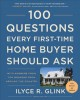 100 questions every first-time home buyer should ask : with answers from top brokers from around the country
