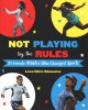 Not playing by the rules : 21 female athletes who changed sports