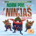 North Pole ninjas : mission: Christmas!