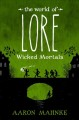 The world of lore : wicked mortals