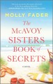 The McAvoy sisters book of secrets : a novel