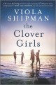 The Clover Girls : a novel