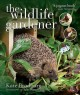 The wildlife gardener : creating a haven for birds, bees and butterflies