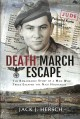 Death march escape : the remarkable story of a man who twice escaped the Nazi Holocaust