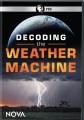 Decoding the Weather Machine.