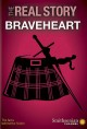 The real story. Braveheart [videorecording (DVD)]