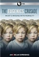 The eugenics crusade : what's wrong with perfect?