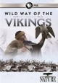Wild way of the vikings [videorecording (DVD)].