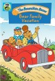 The Berenstain bears. Bear family vacation.