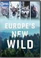 Europe's new wild [DVD]