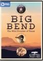 Big Bend : the wild frontier of Texas [DVD]