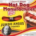 Oscar F. Mayer : hot dog manufacturer