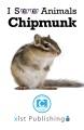 I see animals. Chipmunk