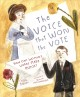 The voice that won the vote : how one woman's words made history