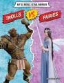 Trolls vs. fairies