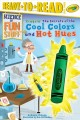 Crayola! : the secrets of the cool colors and hot hues