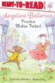 Angelina Ballerina : practice makes perfect