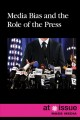 Media bias and the role of the press
