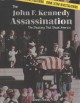 The John F. Kennedy assassination : the shooting that shook America