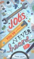 Incredible jobs you've (probably) never heard of