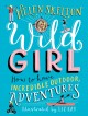 Wild girl : how to have incredible outdoor adventures