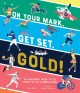 On your mark, get set, gold! : an irreverent guide to the sports of the summer games