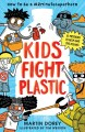 KIDS FIGHT PLASTIC : how to be a #2minutesuperhero.