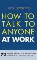 How to talk to anyone at work : 72 little tricks for big success communicating on the job