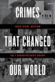 Crimes that changed our world : tragedy, outrage, and reform