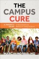 The campus cure : a parent's guide to mental health and wellness for college students