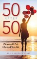50 after 50 : how trying new things can change your life