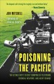 Poisoning the Pacific : the US military's secret dumping of plutonium, chemical weapons, and Agent Orange