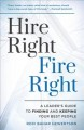 Hire right, fire right : a leader's guide to finding and keeping your best people
