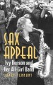 Sax appeal : Ivy Benson and her all-girls band
