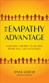 The empathy advantage : coaching children to be kind, respectful, and successful