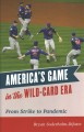 America's game in the wild-card era : from strike to pandemic