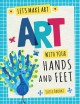 Art with your hands and feet