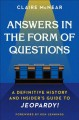 Answers in the form of questions : a definitive history and insider