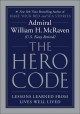 The hero code [text (large print)] : lessons learned from lives well lived