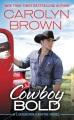 Cowboy bold : a Longhorn Canyon novel