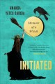 Initiated : memoir of a witch