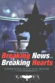 Breaking News and breaking hearts