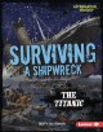 Surviving a shipwreck : the Titanic