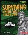 Surviving a World War II prison camp : Louis Zamperini