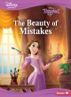 The beauty of mistakes : a Tangled story