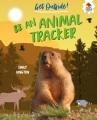 Be an animal tracker