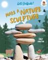 Make a nature sculpture