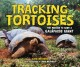 Tracking tortoises : the mission to save a Galápagos giant