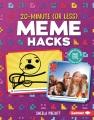 20-minute (or less) meme hacks