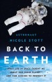 Back to Earth : what life in space taught me about our home planet--and our mission to protect it